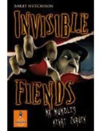Invisible Fiends 01. Mr Mumbles kehrt zurück