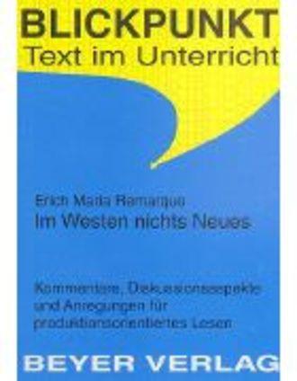 Erich Maria Remarque: im Westen Nichts Neues - Kommentare, Diskussionsaspekte Und Anregungen Für Pro