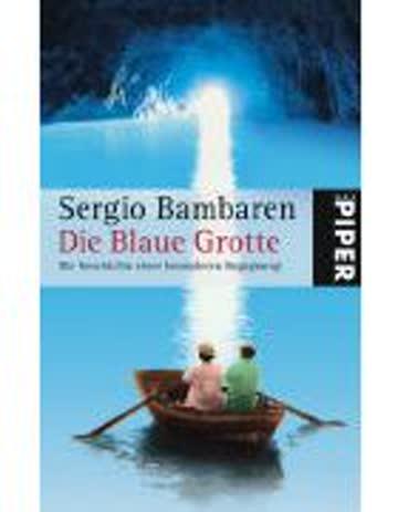 Die Blaue Grotte: Die Geschichte einer besonderen Begegnung