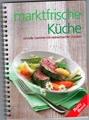 Marktfrische Küche, schnelle Gerichte mit einheimischen Zutaten