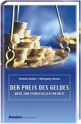 Der Preis des Geldes. Wege zur finanziellen Freiheit