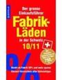 Fabrikläden In Der Schweiz 2010/2011 - Der Grosse Einkaufsführer. Direkt Ab Fabrik 50% Und Mehr Spar