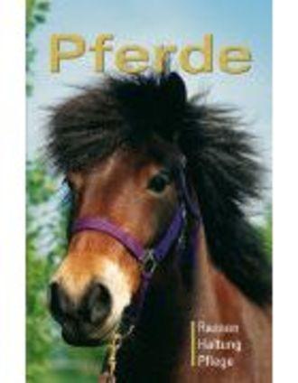 Pferde - Rassen - Haltung - Pflege