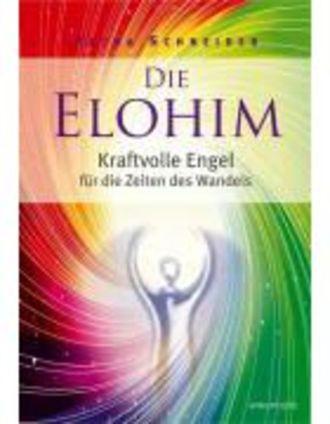 Die Elohim - Kraftvolle Engel Für Die Zeiten Des Wandels