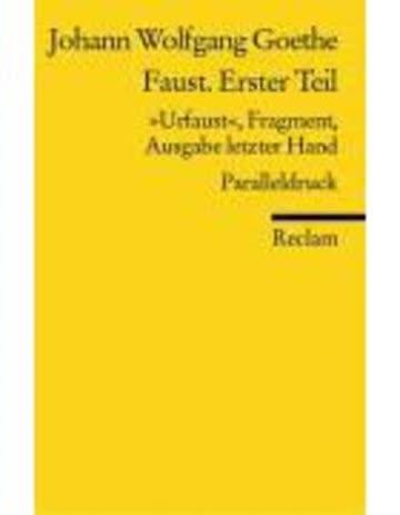 "Faust. Erster Teil: ""Urfaust"", Fragment, Ausgabe letzter Hand (1828). Paralleldruck (Reclams Universal-Bibliothek)"