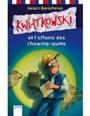 Kwiatkowski Et L'affaire Des Chewing-Gums - Schulausgabe