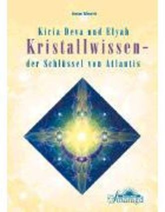 Kristallwissen. Der Schlüssel Von Atlantis - Arbeitsbuch Über Kristall-, Turmalin- Und Transponderwi