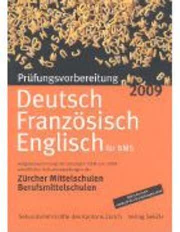 Prüfungsvorbereitung Deutsch, Französisch, Englisch (BMS) 2009: inkl. Lösungen