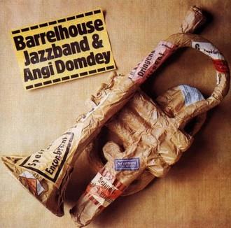 Angi Barrelhouse Jazzband & Domdey - Barrelhouse J.B.& Angi Domdey