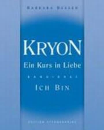 Kryon - Ein Kurs in Liebe 3. Ich bin