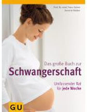 Das Grosse Buch Zur Schwangerschaft - Umfassender Rat Für Jede Woche