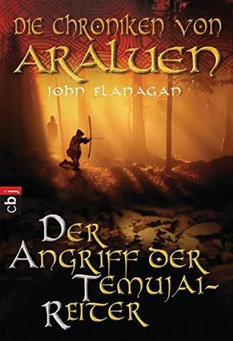 Die Chroniken von Araluen - Der Angriff der Temujai-Reiter (Die Chroniken von Araluen (Ranger's Apprentice), Band 4)