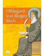 Das Grosse Hildegard von Bingen Buch - Ihre wchtigsten Lehren zu Ernährung,Gesundheit und Schönheit