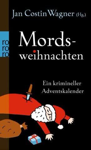 Mordsweihnachten - Ein Krimineller Adventskalender
