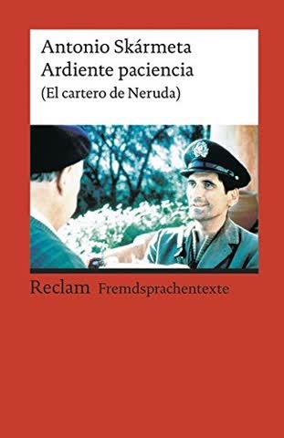 Ardiente Paciencia (El Cartero De Neruda