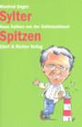 Sylter Spitzen - Neue Satiren Von Der Goldstaubinsel