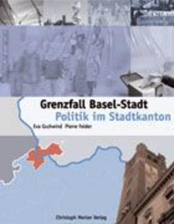 Grenzfall Basel-Stadt: Politik im Stadtkanton