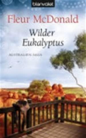 Wilder Eukalyptus - Australien-Saga