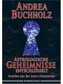 Astrologische Geheimnisse entschlüsselt. Juwelen aus der Astro-Schatztruhe