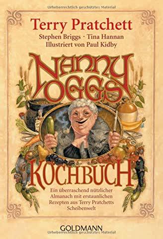 Nanny Oggs Kochbuch - Ein Überraschend Nützlicher Almanach Mit Erstaunlichen Rezepten Aus Terry Prat