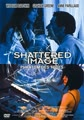 Shattered Image - Phantom des Todes