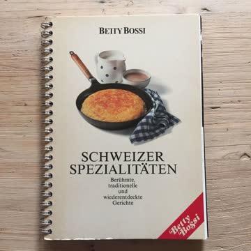Schweizer Spezialitäten; Berühmte, Traditionelle Und Wiederentdeckte Gerichte