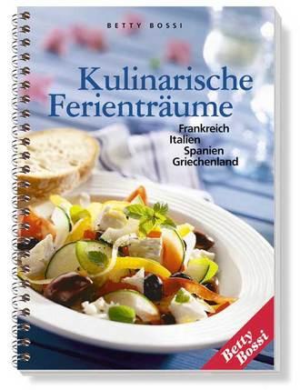Kulinarische Ferienträume - Frankreich, Italien, Spanien, Griechenland