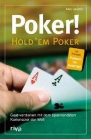 POKER! Hold´em Poker, Geld verdienen mit dem spannendsten Kartenspiel der Welt