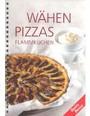 Wähen, Pizzas, Flammkuchen