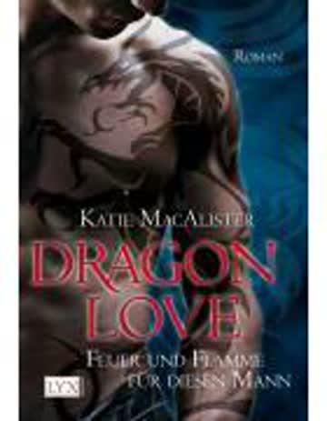 Dragon Love 01 - Feuer Und Flamme Für Diesen Mann