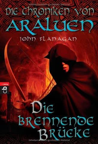 Die Chroniken von Araluen - Die brennende Brücke: Band 2 (Die Chroniken von Araluen (Ranger's Apprentice), Band 2)