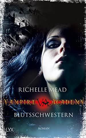Vampire Academy 1. Blutsschwestern