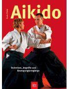 Aikido - Techniken, Angriffe und Bewegungseingänge