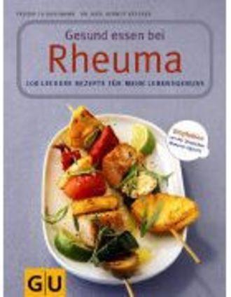 Gesund Essen Bei Rheuma; 100 Leckere Rezepte Für Mehr Lebensgenuss
