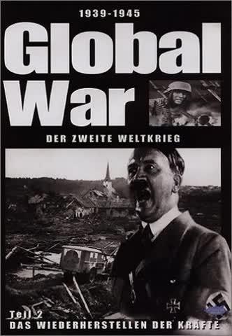Global War - Der Zweite Weltkrieg 2: Das Wiederherstellen der Kräfte