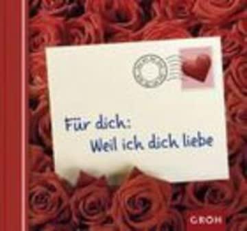 Für dich: Weil ich dich liebe (Briefbotschaften für dich)