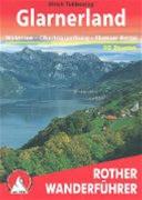Glarnerland - Walensee - Mit Obertoggenburg Und Flumser Bergen. 50 Ausgewählte Wanderungen