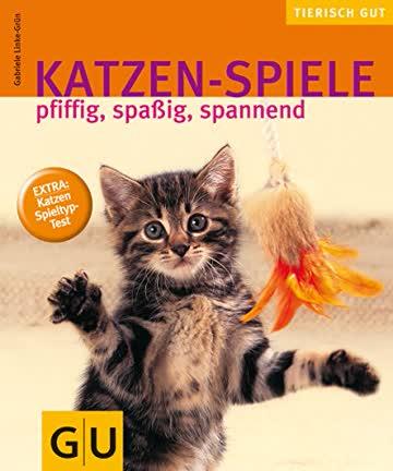 Katzen-Spiele - Pfiffig, Spassig, Spannend