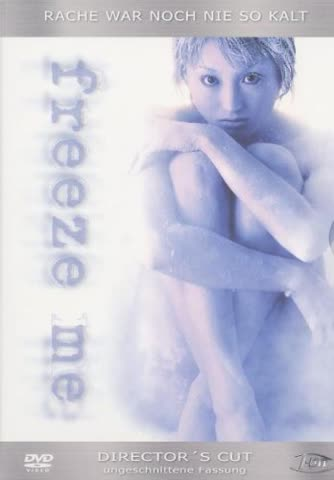 Freeze Me [Director's Cut]