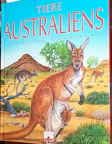 Tiere Australiens - Was Kinder Erfahren Und Verstehen Wollen