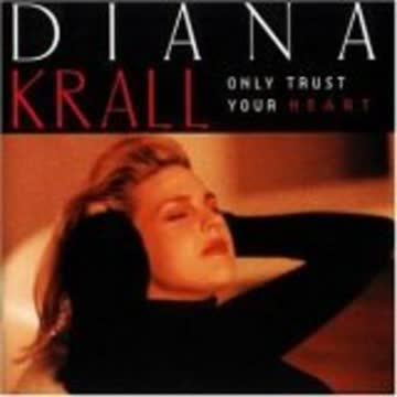 Krall Diana - Only Trust Your Heart