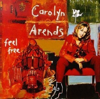 Carolyn Arends - Feel Free [UK-Import]
