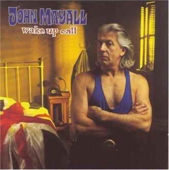 John Mayall - Wake Up Call