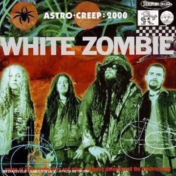 White Zombie - Astro-Creep: 2000 Songs Of Lov