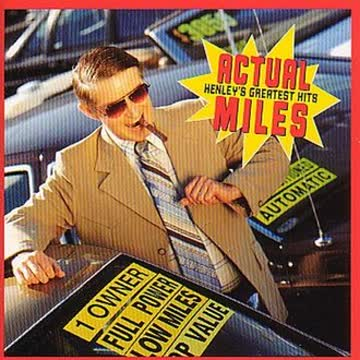 Don Henley - Actual Miles - Don Henley's Greatest Hits