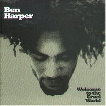 Ben Harper - Welcome to the Cruel World