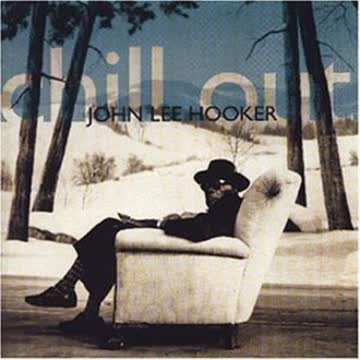John Lee Hooker - Chill Out