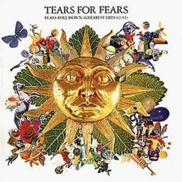Tears for Fears - Tears Roll Down (Greatest Hits 82-92)