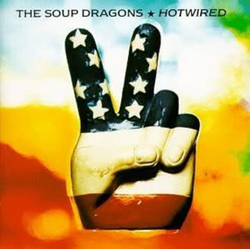 Soup Dragons - Hotwired