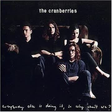 the Cranberries - Everybody Else Is Doing It